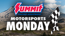 /content/programblocks/summit-racing-motorsports-monday-218x123.jpg